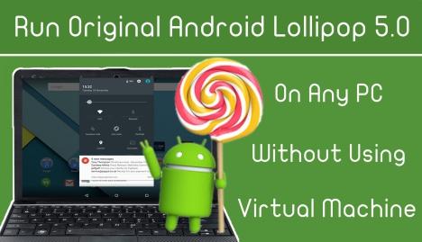 Instalar Lollipop Android 5.1.1 en un PC